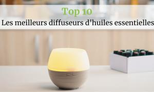 Top 10 : meilleurs diffuseurs d'huiles essentielles